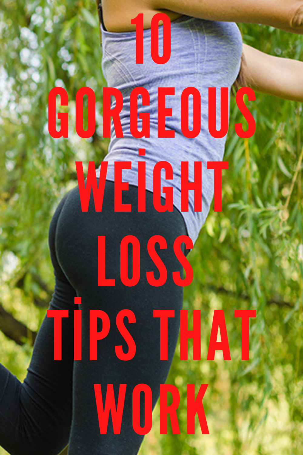 10 Gorgeous Weight Loss Tips That Work